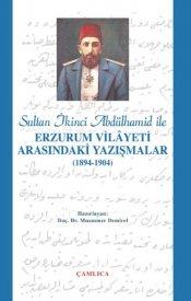 Erzurum Vilayeti Yazışmaları (1894-1904)