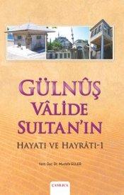 Gülnuş Valide Sultan'ın Hayatı ve Hayratı-1