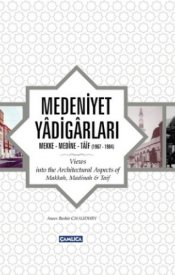 Medeniyet Yadigarları (Mekke-Medine-Taif)