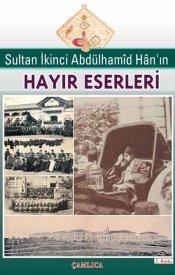 Sultan Abdülhamid Han'ın Hayır Eserleri