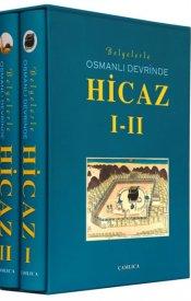 Belgelerle  Osmanlı Devrinde Hicaz I-II (Kutulu)