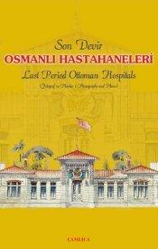 Son Devir Osmanlı Hastahaneleri