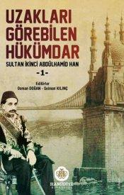 Uzakları Görebilen Hükümdar İkinci Abdülhamid Han