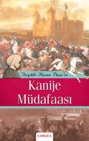 Tiryaki Hasan Paşa ve Kanije Müdafaası