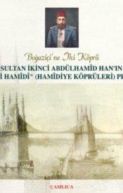 İkinci Abdülhamid Han'ın Hamidiye Köprüleri Projesi