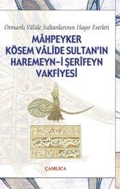 Kösem Valide Sultan'ın Haremeyn Vakfiyesi