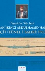 İkinci Abdülhamid Han'ın Tüp Geçit Projeleri