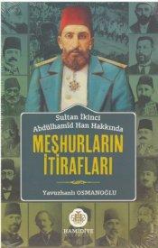Abdülhamid Han Hakkında Meşhurların İtirafları