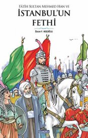 Fatih Sultan Mehmed Han ve İstanbul'un Fethi