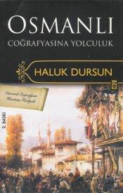 Osmanlı Coğrafyasına Yolculuk (Haritalı)