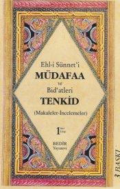 Ehl-i Sünnet'i Müdafaa ve Bid'atleri Tenkid