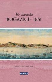 Bir Zamanlar Boğaziçi - 1851 (CİLTLİ)