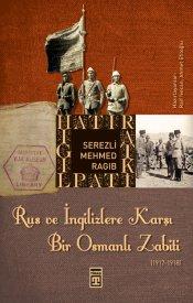 Rus Ve İngilizlere Karşı Bir Osmanlı Zabiti