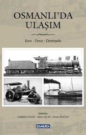 Osmanlı'da Ulaşım (Kara, Deniz, Demiryolu)