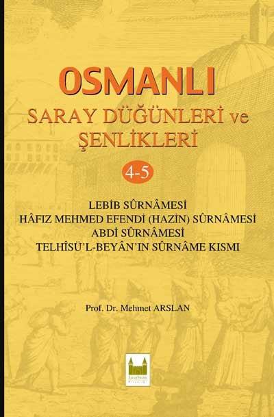 Osmanlı Saray Düğünleri Ve Şenlikleri -(4-5)