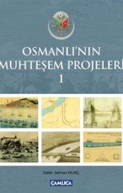 Osmanlı'nın Muhteşem Projeleri-1