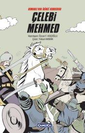 Osmanlı'nın İkinci Kurucusu: Çelebi Mehmed (Ciltli)