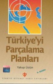 Türkiye'yi Parçalama Planları