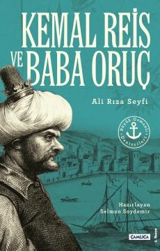 Büyük Osmanlı Denizcileri Kemal Reis ve Baba Oruç
