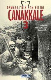 Osmanlı'nın Son Kilidi Çanakkale - 3