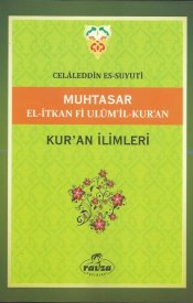 Muhtasar El-İtkan Fi Ulumi'l-Kur'an - Kur'an İlimleri