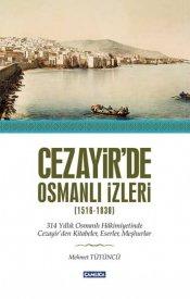 Cezayir'de Osmanlı İzleri (1516 - 1830)