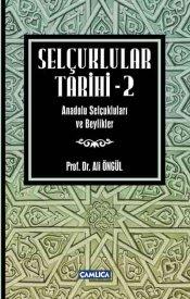 Selçuklular Tarihi (Cilt 2 - Anadolu Selçukluları ve Beylikler)