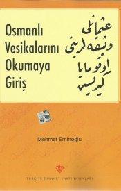 Osmanlı Vesîkalarını Okumaya Giriş