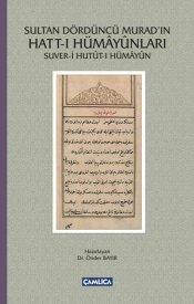 Sultan Dördüncü Murad'ın Hatt-ı Hümayunları