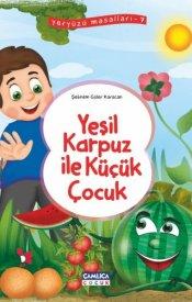Yeşil Karpuz İle Küçük Çocuk (Yeryüzü Masalları-7)