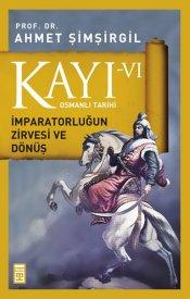 Kayı VI - İmparatorluğun Zirvesi ve Dönüş