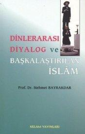 Dinlerarası Diyalog ve Başkalaştırılan İslam
