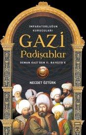 Gazi Padişahlar - Osman Gâzi'den II. Bayezid'e