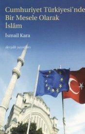 Cumhuriyet Türkiyesi'nde Bir Mesele Olarak İslâm 1