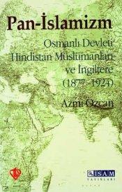 Pan-İslamizm (Osmanlı Devleti Hindistan Müslümanları ve İngiltere)