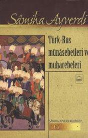 Türk-Rus Münâsebetleri ve Muhârebeleri