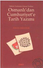 Osmanlı'dan Cumhuriyet'e Tarih Yazımı