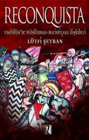 Reconquista Endülüste Müslüman Hıristiyan İlişkileri