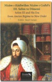 Nizam-ı Kadim'den Nizam-ı Cedid'e III. Selim Dönemi