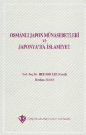 Osmanlı Japon Münasebetleri ve Japonya'da İslamiyet