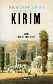 Doğu Avrupa Türk Mirasının Son Kalesi: Kırım