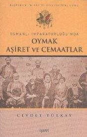 Osmanlı İmparatorluğu'nda Oymak Aşiret ve Cemaatlar
