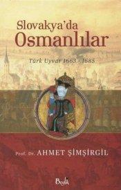 Slovakya'da Osmanlılar 1663 - 1685 (Türk Uyvar)