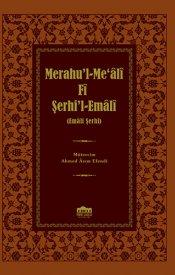 Merahu'l-Me'âlî Fî Şerhi'l-Emâlî (Emâlî Şerhi)