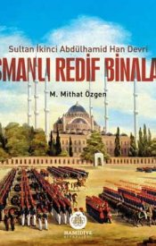 Osmanlı Redif Binaları (II. Abdülhamid Han Devri)