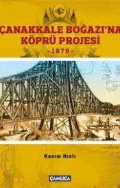 Çanakkale Boğazı'na Köprü Projesi-1879