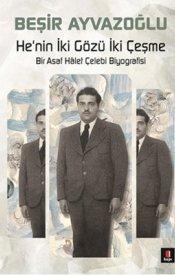 He'nin İki gözü İki Çeşme - Bir Asaf Halet Çelebi Biyografisi