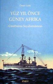 Yüz Yıl Önce Güney Afrika - Ümit Burnu Seyahatnamesi