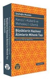 Kenzü'l-Kübera ve Mehekkü'l-Ulema - Büyüklerin Hazinesi Alimlerin Mihenk Taşı