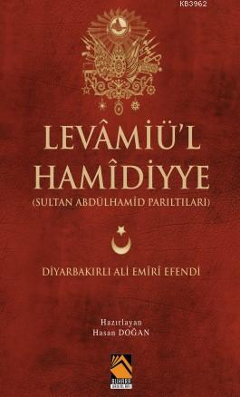 Levamiü'l Hamidiyye - Sultan Abdülhamid Parıltıları